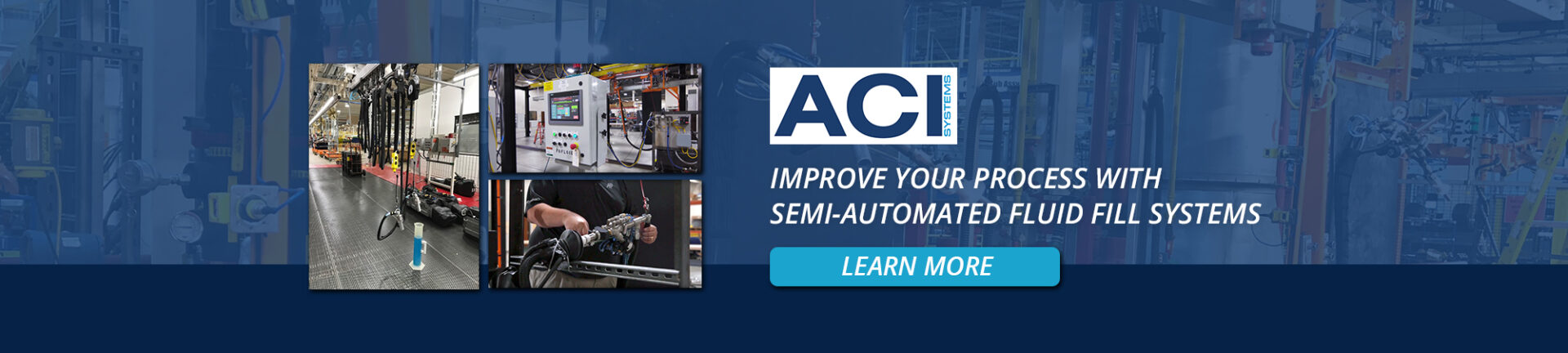 Improve your Process with Semi-Automated Fluid Fill Systems